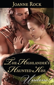 The Highlander's Haunted Kiss ebook by Joanne Rock