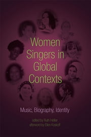 Women Singers in Global Contexts - Music, Biography, Identity ebook by Ruth Hellier