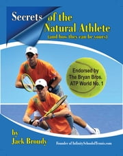 Secrets of the Natural Athlete (and how they can be yours) ebook by Jack Broudy
