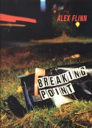 Breaking Point ebook by Alex Flinn