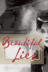 Beautiful Lies ebook by Clare Clark
