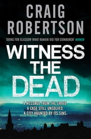 Witness the Dead ebook by Craig Robertson