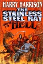 The Stainless Steel Rat Goes To Hell ebook by Harry Harrison