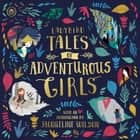Ladybird Tales of Adventurous Girls - With an Introduction From Jacqueline Wilson audiobook by Ladybird