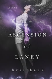 The Ascension of Laney ebook by Kris Hack
