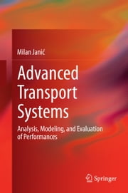 Advanced Transport Systems - Analysis, Modeling, and Evaluation of Performances ebook by Milan Janić