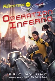 The Resisters #4: Operation Inferno ebook by Eric Nylund