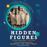 Hidden Figures Young Readers' Edition audiobook by Margot Lee Shetterly