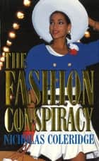 The Fashion Conspiracy eBook by Nicholas Coleridge