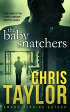 The Baby Snatchers ebook by Chris Taylor
