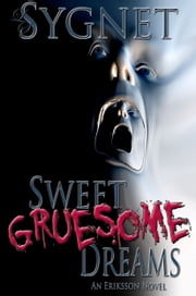 Sweet Gruesome Dreams ebook by LS Sygnet