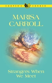 Strangers When We Meet ebook by Marisa Carroll