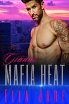 Gianni - Mafia Heat, #2 ebook by Ella Jade