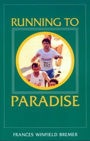 Running to Paradise ebook by Frances Bremer