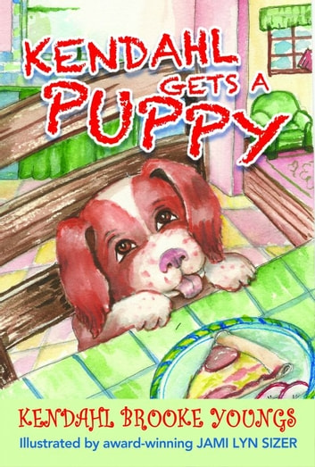 Kendahl Gets A Puppy ebook by Kendahl Brooke Youngs