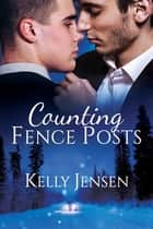 Counting Fence Posts ebook by Kelly Jensen