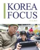 Korea Focus - April 2013 ebook by The Korea Foundation