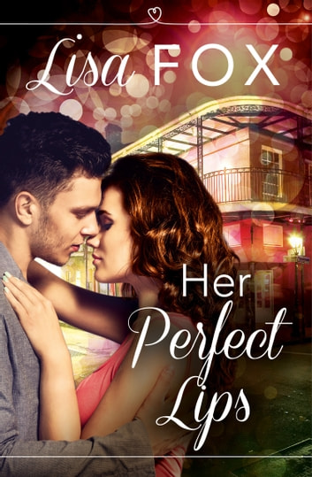 Her Perfect Lips: HarperImpulse Contemporary Romance (A Novella) ebook by Lisa Fox