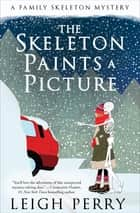 The Skeleton Paints a Picture ebook by Leigh Perry