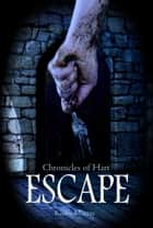 Chronicles of Hart : Escape ebook by Katlin Murray
