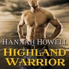 Highland Warrior audiobook by Hannah Howell
