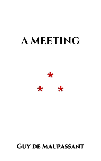 A Meeting ebook by Guy de Maupassant