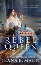 The Rebel Queen ebook by Jeana E. Mann