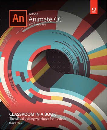 Adobe Animate Cc Classroom In A Book 2018 Release Ebook By Russell