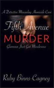 Fifth Avenue Murder - A Detective Macaulay Homicide Case, #4 ebook by Ruby Binns-Cagney