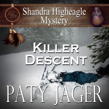 Killer Descent - Shandra Higheagle Mystery audiobook by Paty Jager