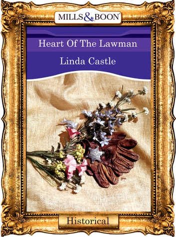 Heart Of The Lawman (Mills & Boon Vintage 90s Modern) ebook by Linda Castle