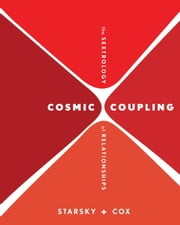 Cosmic Coupling - The Sextrology of Relationships ebook by Stella Starsky, Quinn Cox