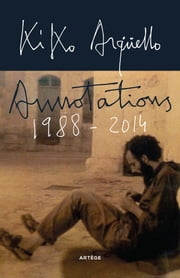 Annotations 1988-2014 ebook by Francisco Arguello, Ricardo Blazquez Perez, Diego Sanchez Alcolea,...
