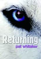 Returning ebook by Pat Whitaker
