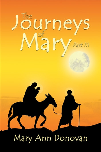The Journeys of Mary - Part III ebook by Mary Ann Donovan