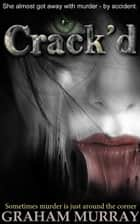 Crack'd ebook by Graham Murray