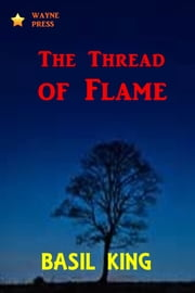 The Thread of Flame ebook by Basil King