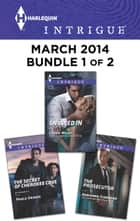 Harlequin Intrigue March 2014 - Bundle 1 of 2 - An Anthology ekitaplar by Paula Graves, Cassie Miles, Adrienne Giordano