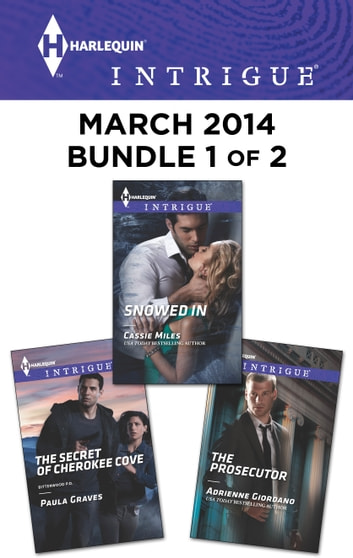 Harlequin Intrigue March 2014 - Bundle 1 of 2 - The Secret of Cherokee Cove\Snowed In\The Prosecutor ebook by Paula Graves,Cassie Miles,Adrienne Giordano