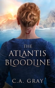 The Atlantis Bloodline ebook by C.A. Gray
