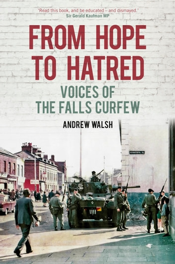 From Hope to Hatred - The Falls Curfew and Catholic Alienation ebook by Andrew Walsh