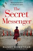 The Secret Messenger ebook by Mandy Robotham