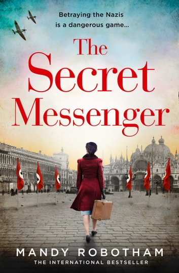 The Secret Messenger: The gripping new historical fiction novel for 2020 from the international bestseller ebook by Mandy Robotham