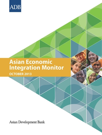 Asian Economic Integration Monitor - October 2013 ebook by Asian Development Bank