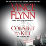 Consent to Kill - A Thriller audiolibro by Vince Flynn