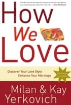 How We Love ebook by Milan Yerkovich,Kay Yerkovich