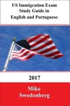 US Immigration Exam Study Guide in English and Portuguese ebook by Mike Swedenberg