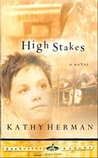 High Stakes ebook by Kathy Herman
