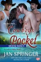 Cowboys In Her Pocket - Moose Ranch ebook by Jan Springer