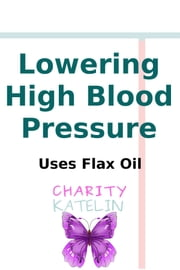 Lowering High Blood Pressure - 20 Points Is Average ebook by Charity Katelin
